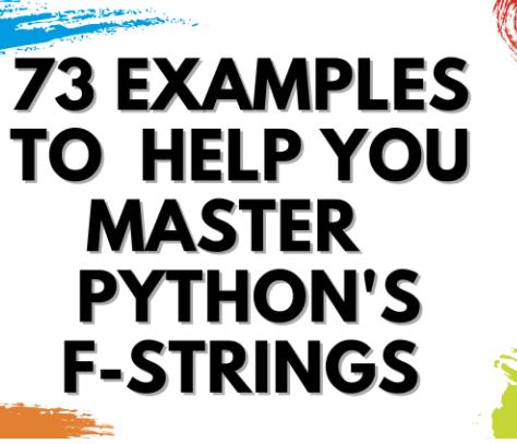 Pythonのf文字列をマスターするのに役立つ73の例
