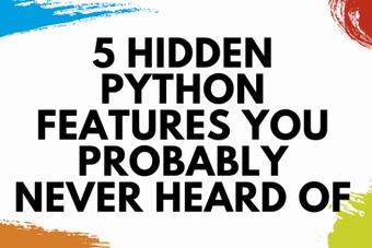 5つの隠されたPython機能